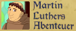 Martin Luthers Abenteuer